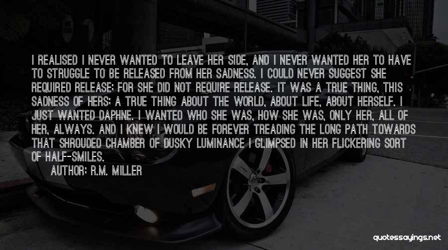 Smiles And Sadness Quotes By R.M. Miller