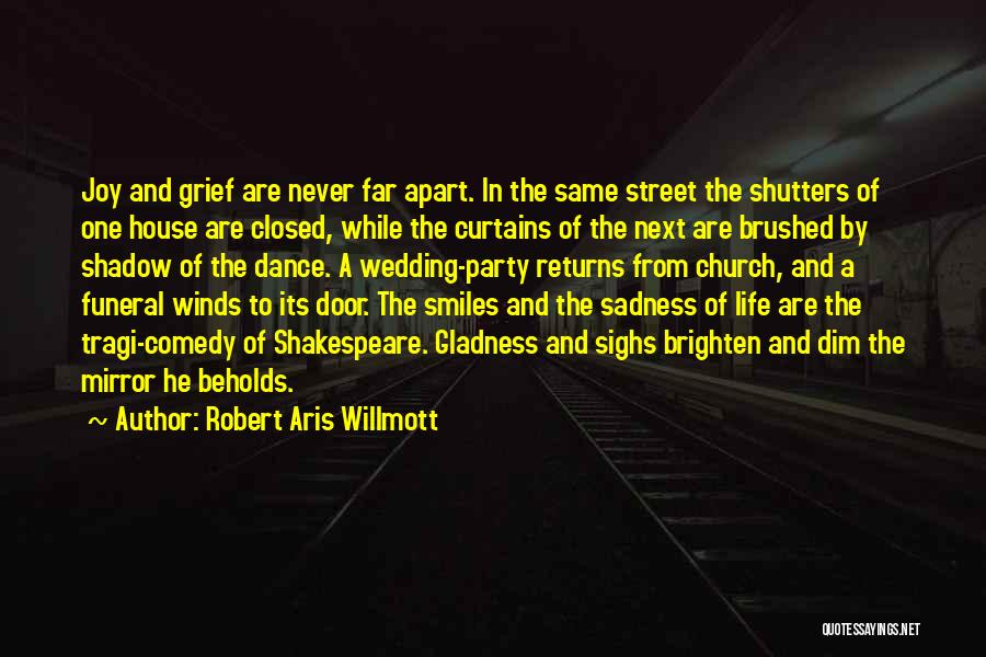Smiles And Sadness Quotes By Robert Aris Willmott