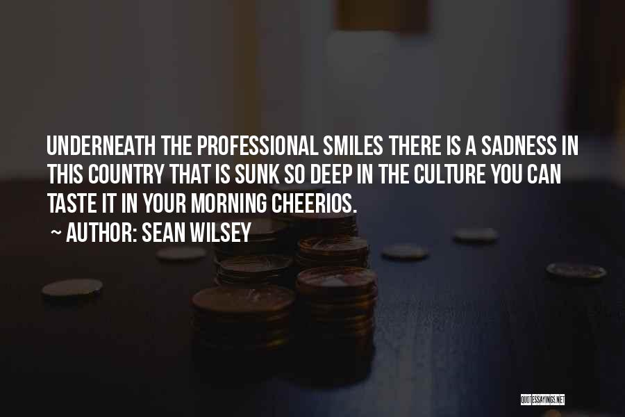 Smiles And Sadness Quotes By Sean Wilsey