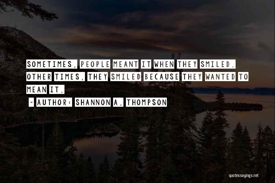 Smiles And Sadness Quotes By Shannon A. Thompson