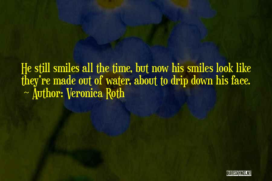 Smiles And Sadness Quotes By Veronica Roth