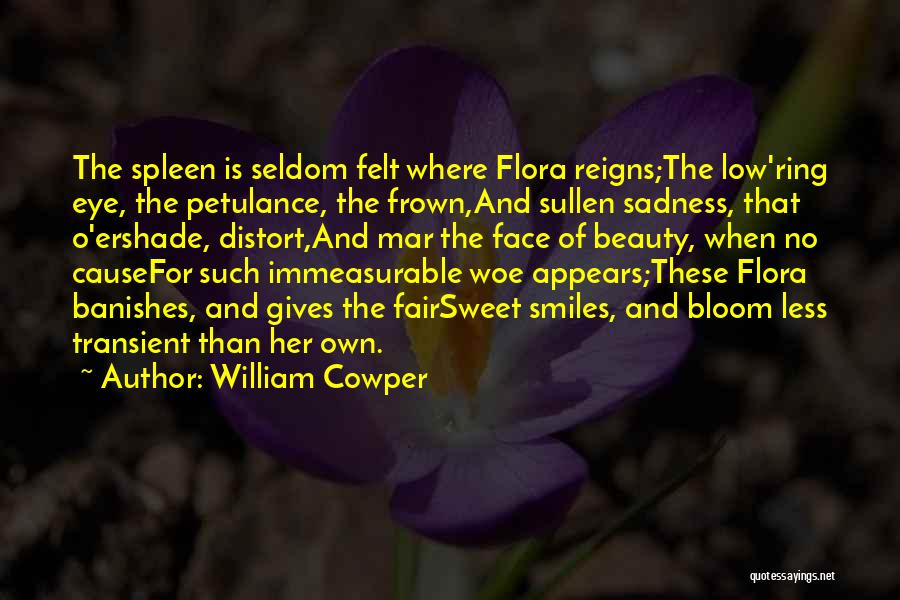 Smiles And Sadness Quotes By William Cowper