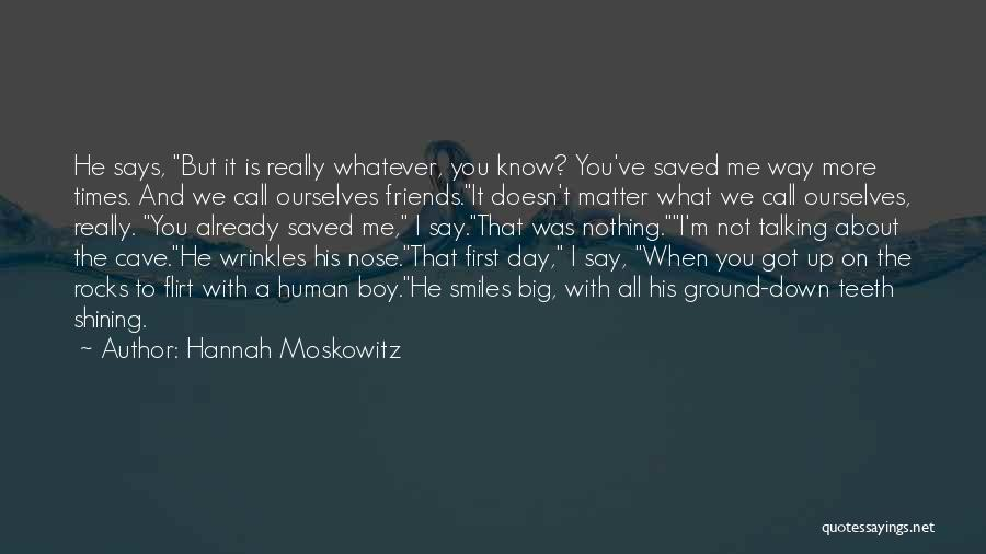 Smiles And Teeth Quotes By Hannah Moskowitz