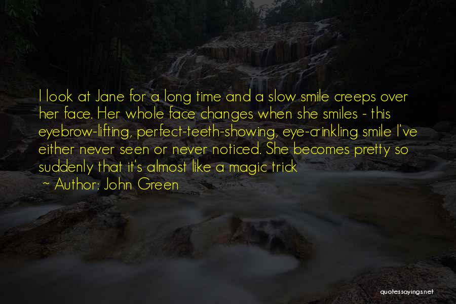 Smiles And Teeth Quotes By John Green
