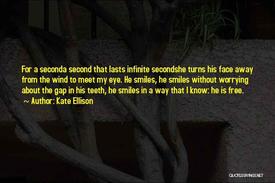 Smiles And Teeth Quotes By Kate Ellison