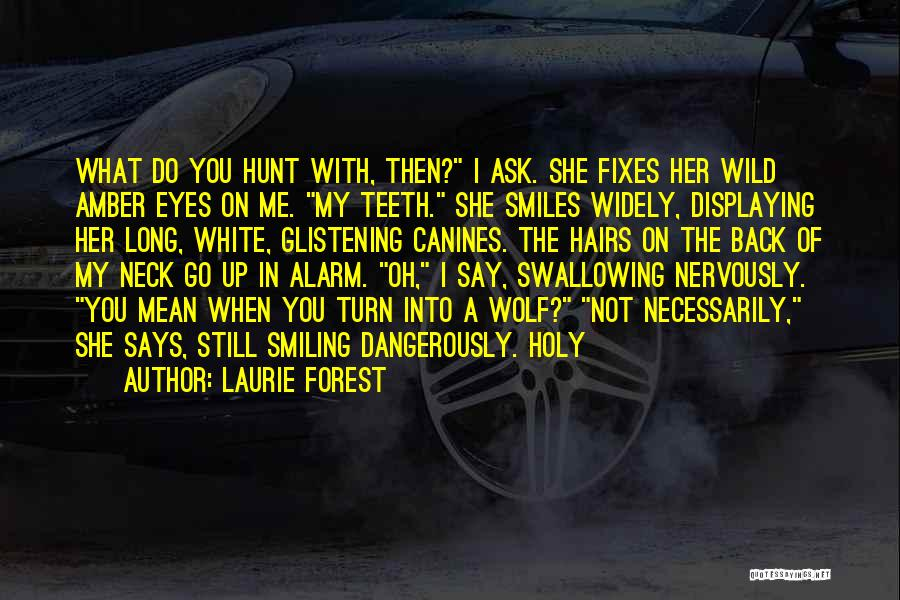 Smiles And Teeth Quotes By Laurie Forest