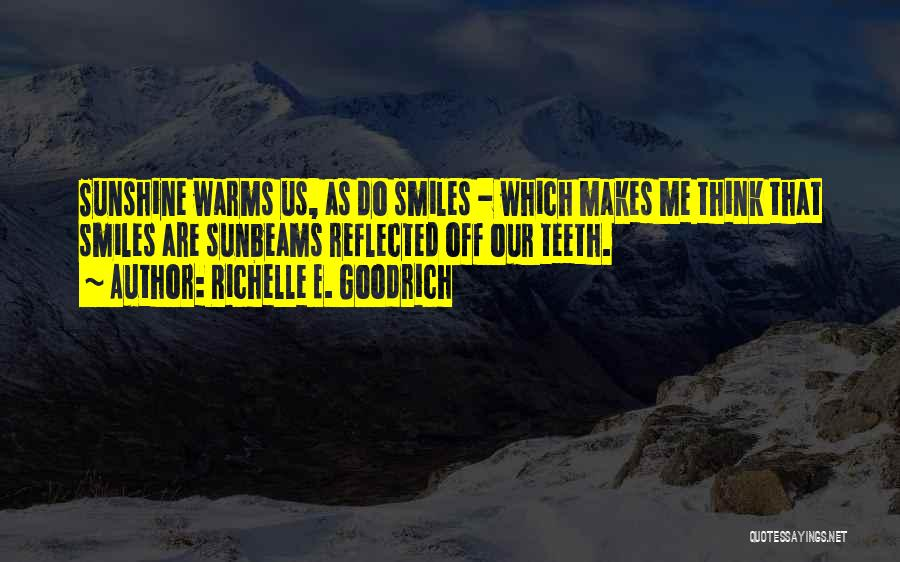 Smiles And Teeth Quotes By Richelle E. Goodrich