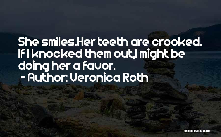 Smiles And Teeth Quotes By Veronica Roth