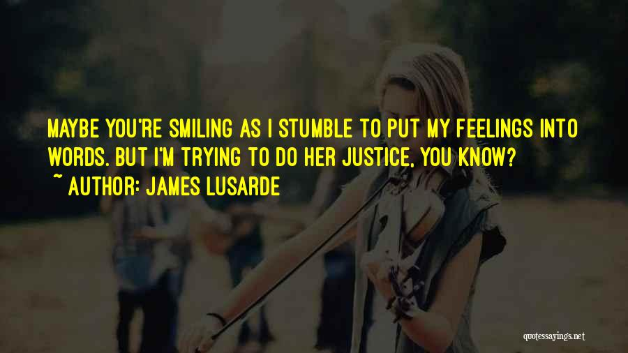 Smiling And Beauty Quotes By James Lusarde