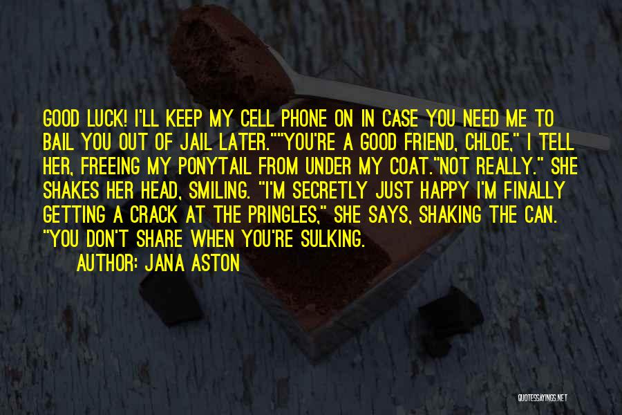 Smiling At My Phone Quotes By Jana Aston