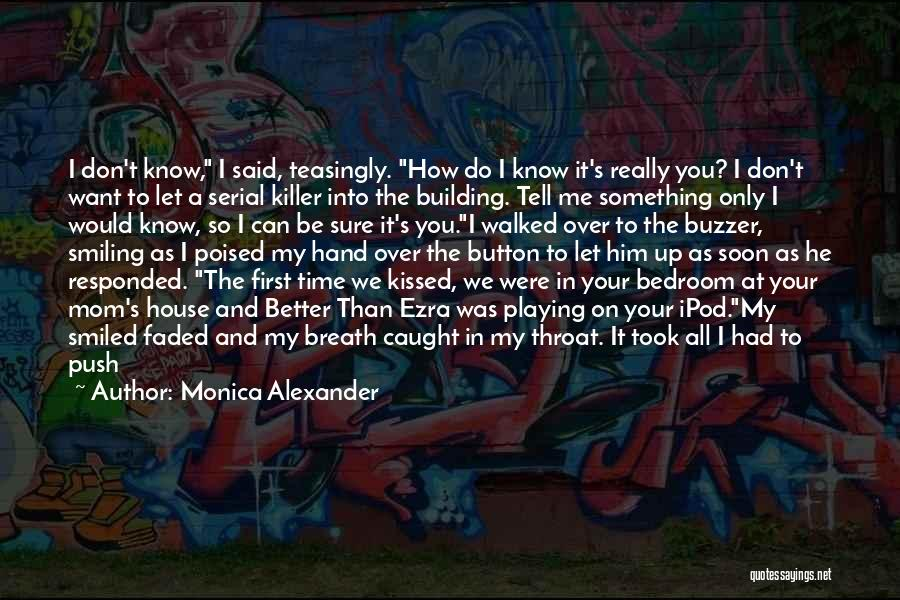 Smiling At My Phone Quotes By Monica Alexander