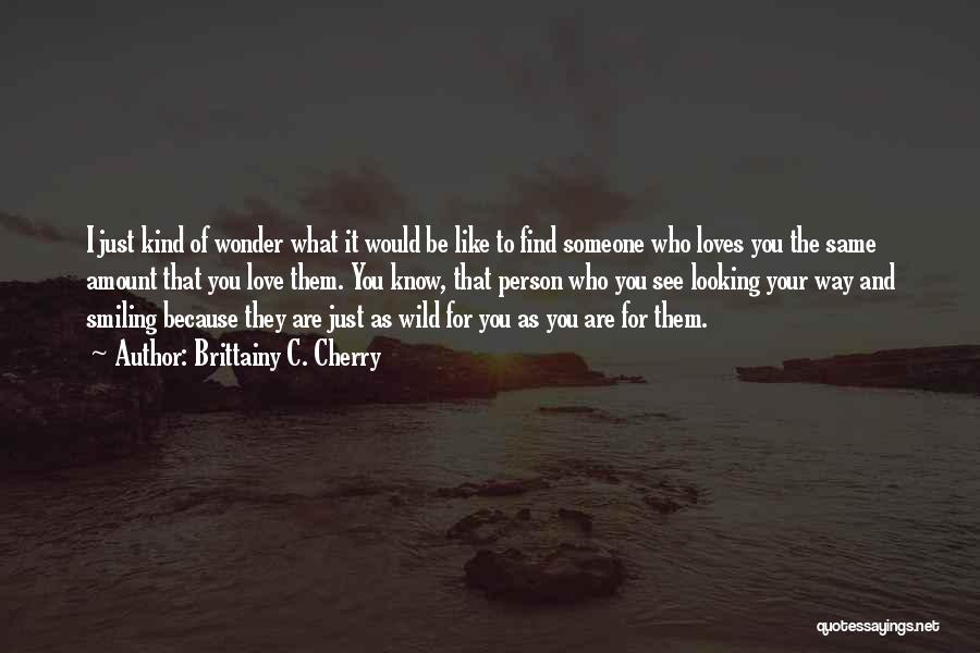 Smiling Because Of You Quotes By Brittainy C. Cherry