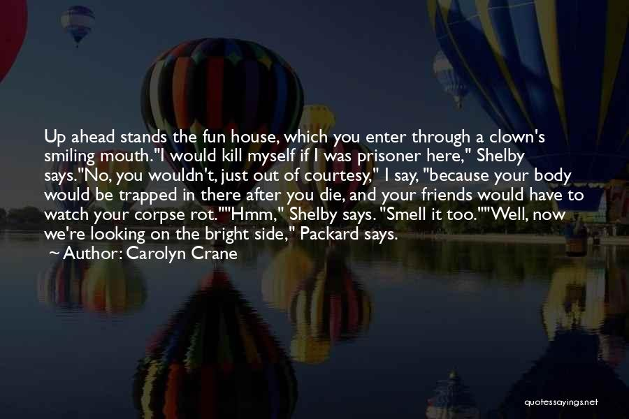 Smiling Because Of You Quotes By Carolyn Crane