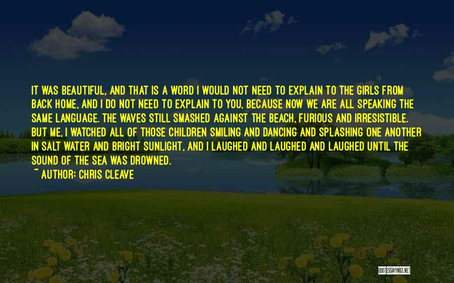 Smiling Because Of You Quotes By Chris Cleave