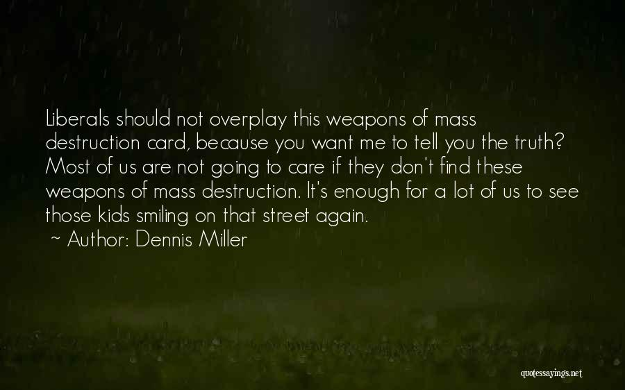 Smiling Because Of You Quotes By Dennis Miller