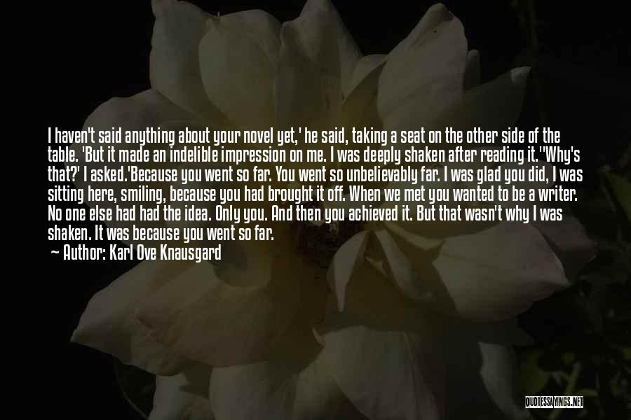 Smiling Because Of You Quotes By Karl Ove Knausgard