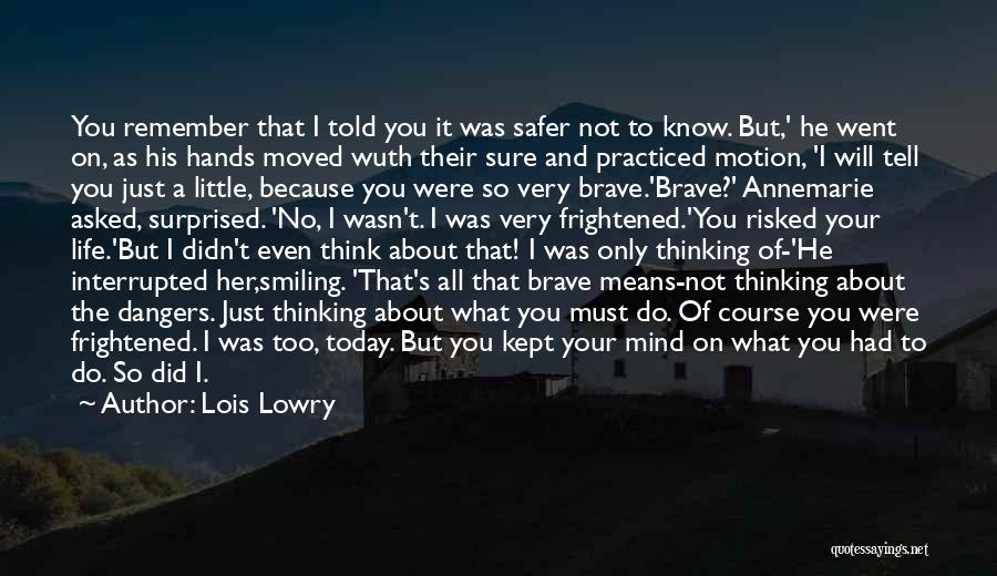 Smiling Because Of You Quotes By Lois Lowry