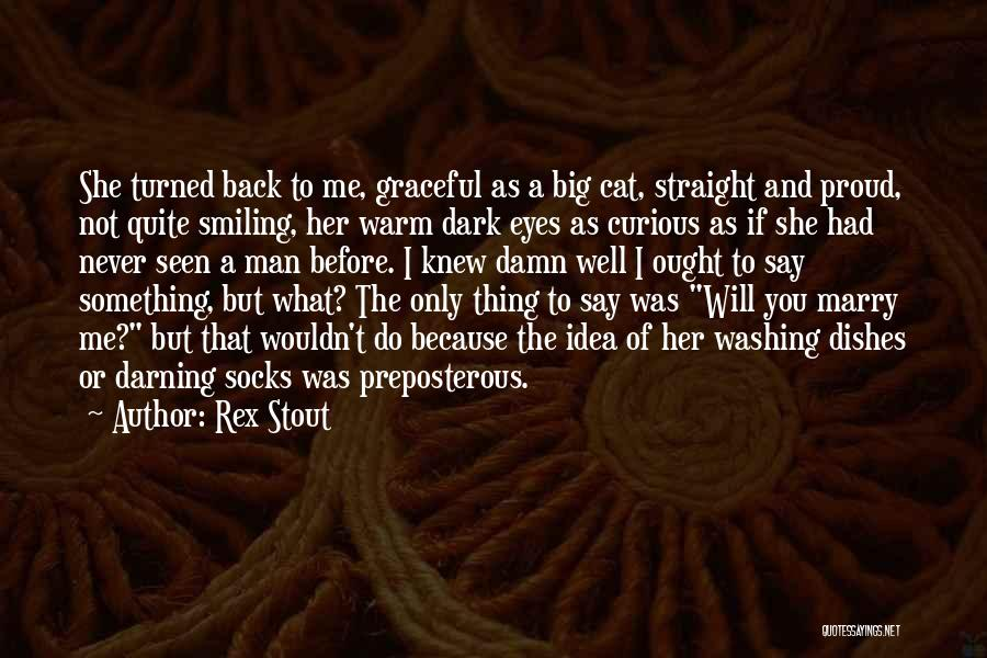 Smiling Because Of You Quotes By Rex Stout