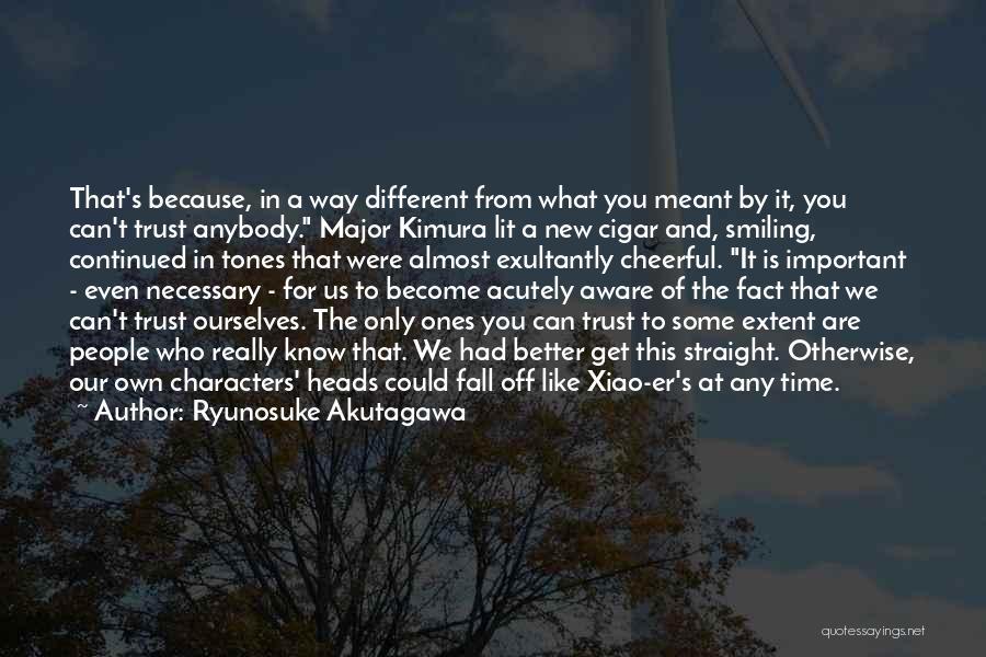 Smiling Because Of You Quotes By Ryunosuke Akutagawa