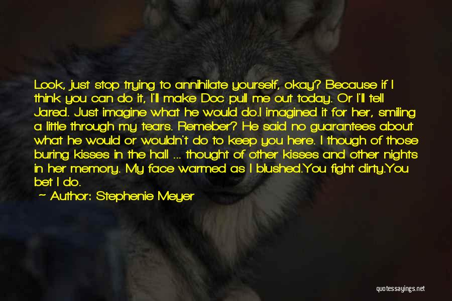 Smiling Because Of You Quotes By Stephenie Meyer