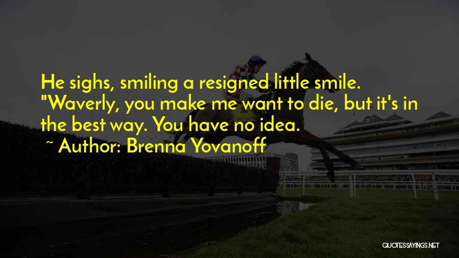 Smiling Best Quotes By Brenna Yovanoff