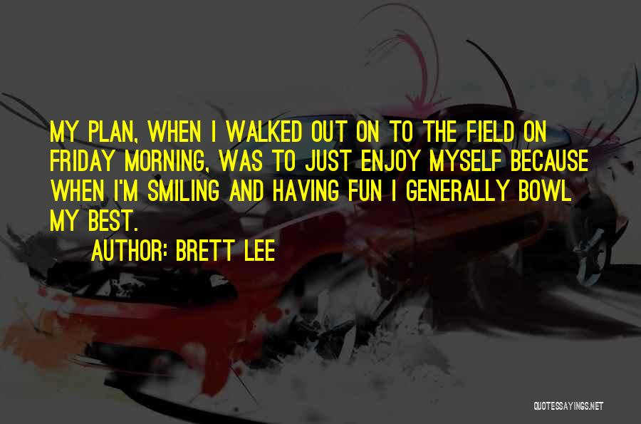 Smiling Best Quotes By Brett Lee