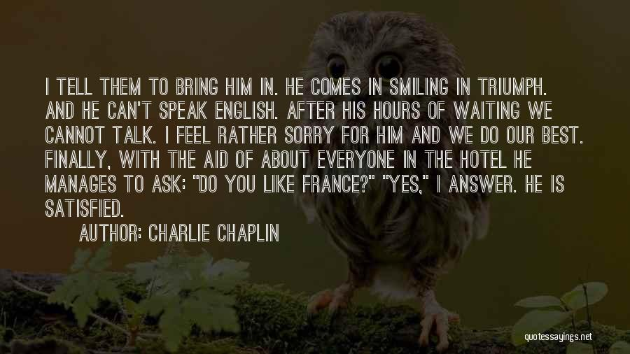 Smiling Best Quotes By Charlie Chaplin