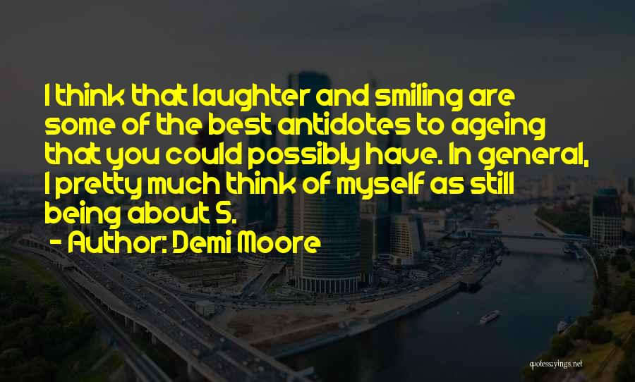 Smiling Best Quotes By Demi Moore