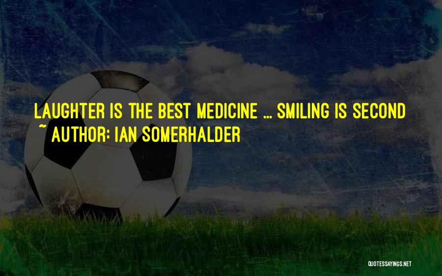 Smiling Best Quotes By Ian Somerhalder