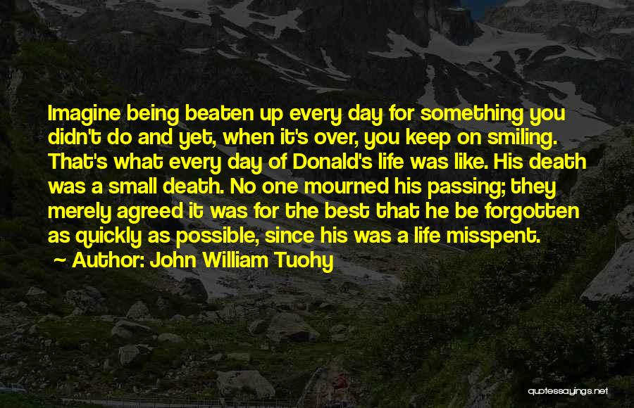 Smiling Best Quotes By John William Tuohy