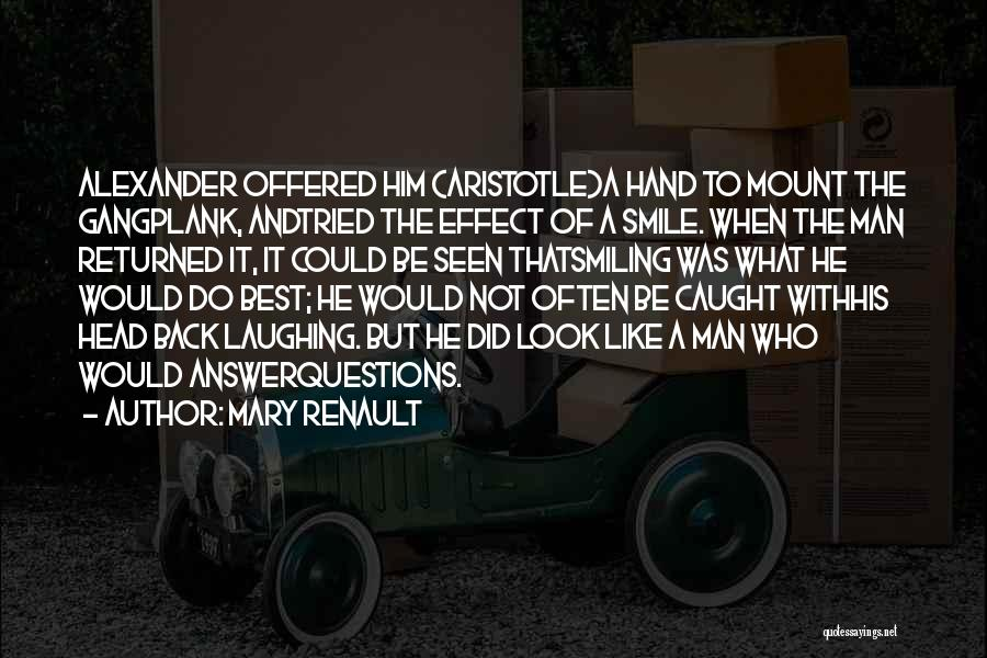 Smiling Best Quotes By Mary Renault