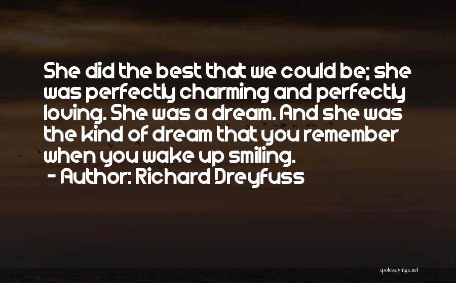 Smiling Best Quotes By Richard Dreyfuss