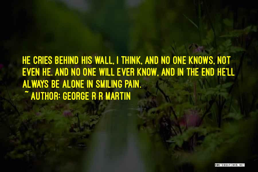 Smiling Even In Pain Quotes By George R R Martin