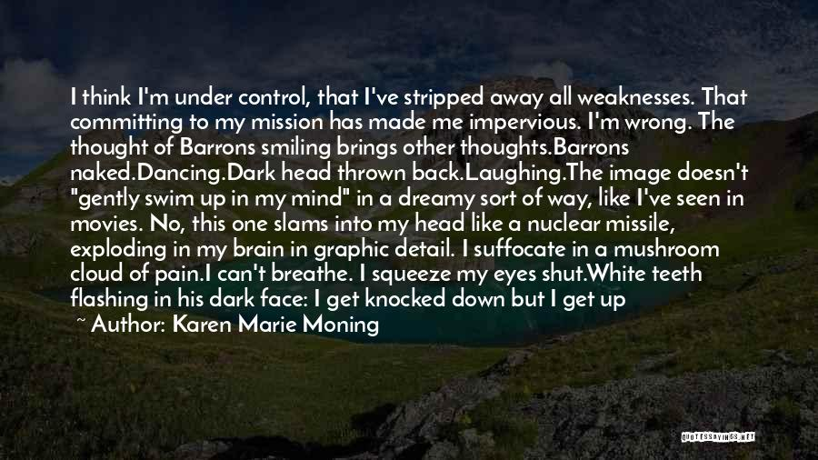 Smiling Even In Pain Quotes By Karen Marie Moning