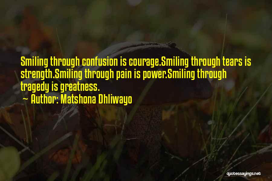 Smiling Even In Pain Quotes By Matshona Dhliwayo