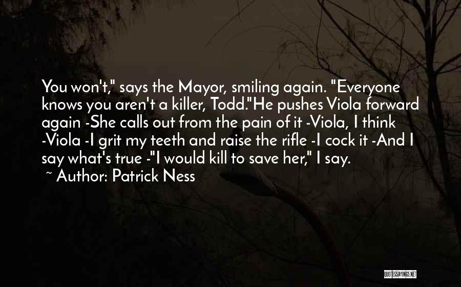 Smiling Even In Pain Quotes By Patrick Ness
