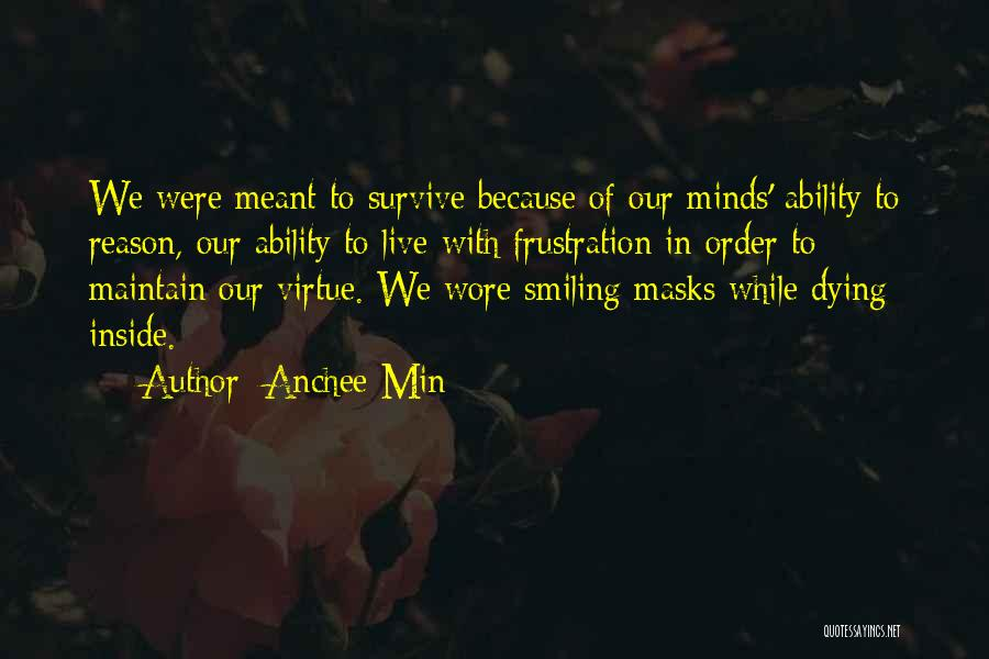 Smiling Outside But Dying Inside Quotes By Anchee Min