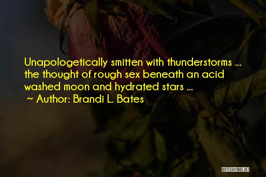 Smitten Love Quotes By Brandi L. Bates
