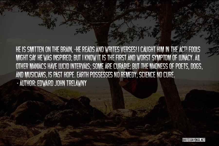 Smitten Love Quotes By Edward John Trelawny