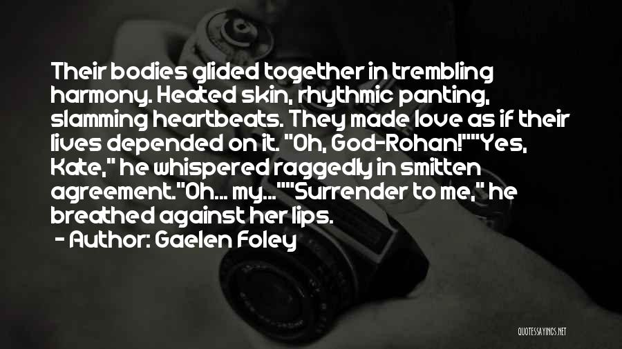 Smitten Love Quotes By Gaelen Foley
