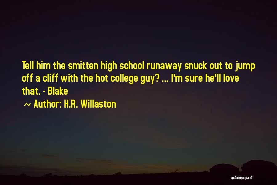 Smitten Love Quotes By H.R. Willaston