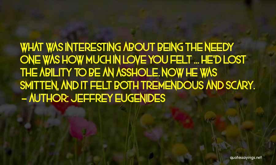 Smitten Love Quotes By Jeffrey Eugenides