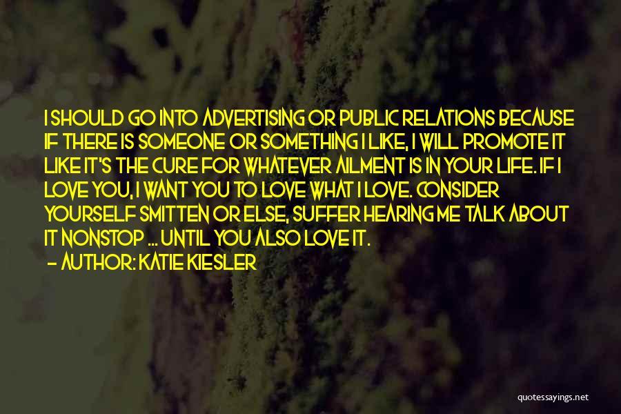 Smitten Love Quotes By Katie Kiesler