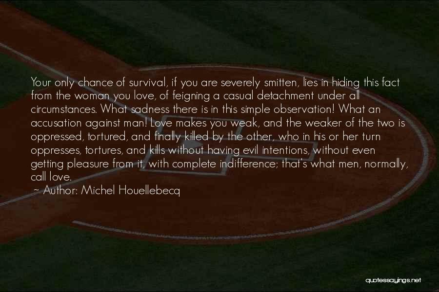 Smitten Love Quotes By Michel Houellebecq