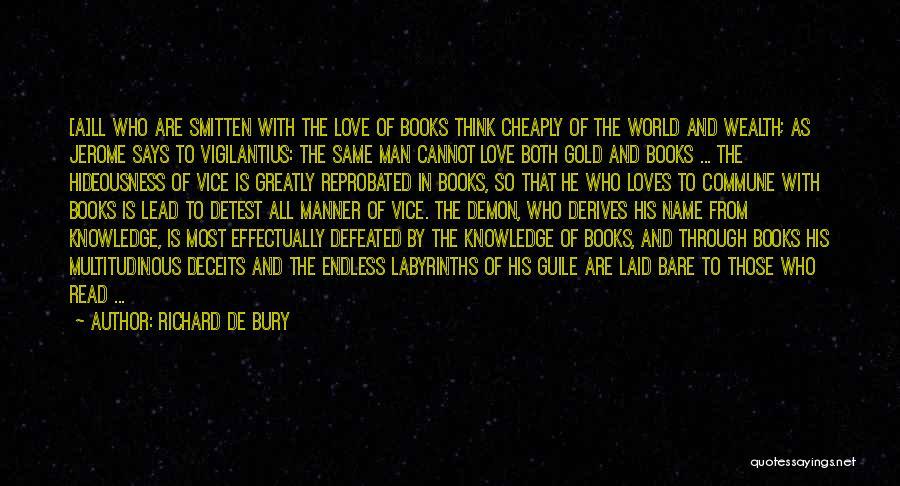 Smitten Love Quotes By Richard De Bury