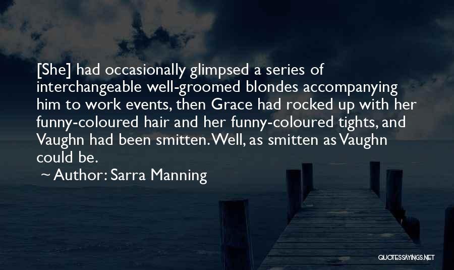Smitten Love Quotes By Sarra Manning