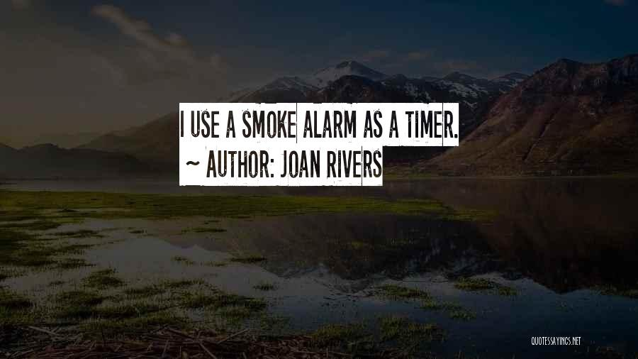 Smoke Alarms Quotes By Joan Rivers
