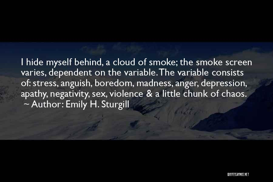 Smoke Screen Quotes By Emily H. Sturgill