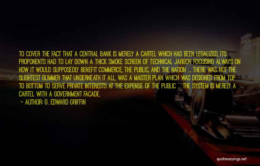 Smoke Screen Quotes By G. Edward Griffin