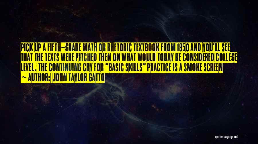 Smoke Screen Quotes By John Taylor Gatto